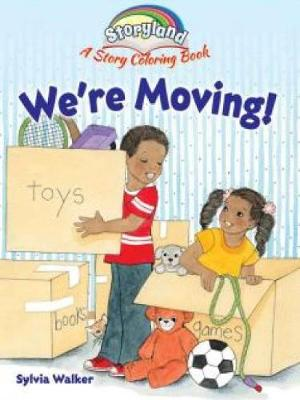 Storyland: We're Moving! A Story Coloring Book by Sylvia Walker