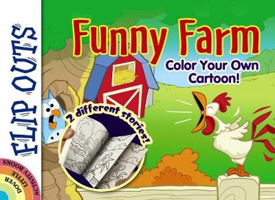 FLIP OUTS -- Funny Farm: Color Your Own Cartoon! by John Kurtz