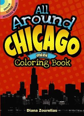 All Around Chicago Mini Coloring Book by Diana Zourelias