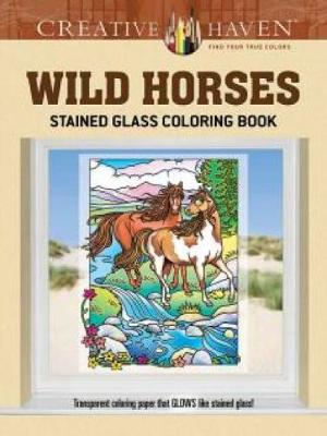 Creative Haven Wild Horses Stained Glass Coloring Book by Marty Noble