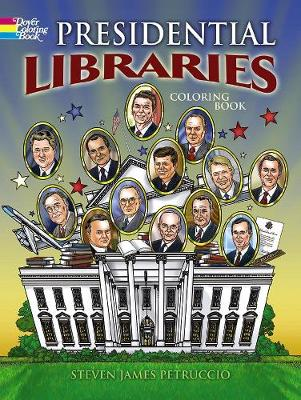 Presidential Libraries by Steven James Petruccio