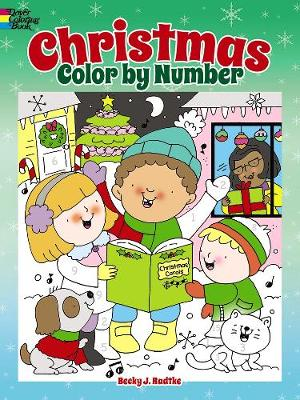 Christmas Color by Number by Becky J. Radtke