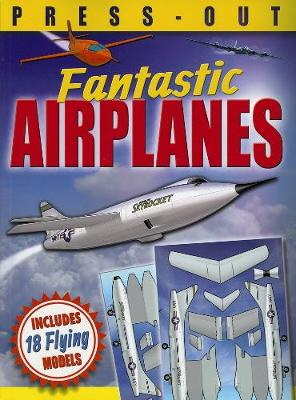 Fantastic Press-Out Flying Airplanes Includes 18 Flying Models by David Hawcock