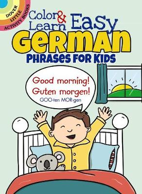 Color & Learn Easy German Phrases for Kids by Roz Fulcher