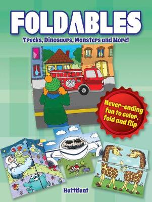 Foldables -- Trucks, Dinosaurs, Monsters and More Never-Ending Fun to Color, Fold and Flip by Manja Burton