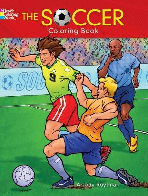 Soccer Coloring Book by Arkady Roytman