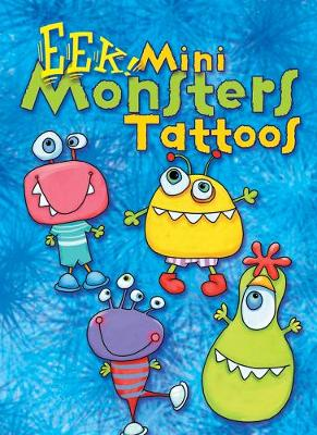 EEK! Mini Monsters Tattoos by Julie Miner