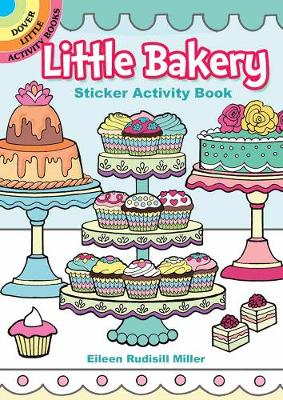 Little Bakery Sticker Activity Book by Eileen Miller