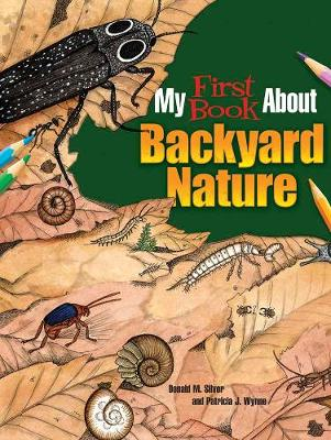 My First Book About Backyard Nature Ecology for Kids! by Patricia J. Wynne