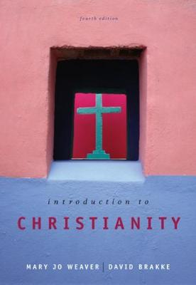 Introduction to Christianity by Mary Jo Weaver, Professor David Brakke, Jason C. Bivins