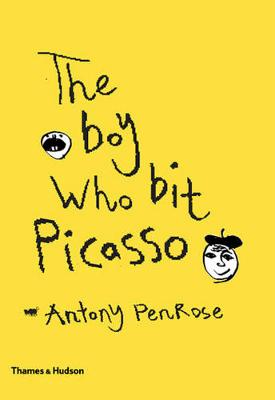 Boy Who Bit Picasso by Antony Penrose