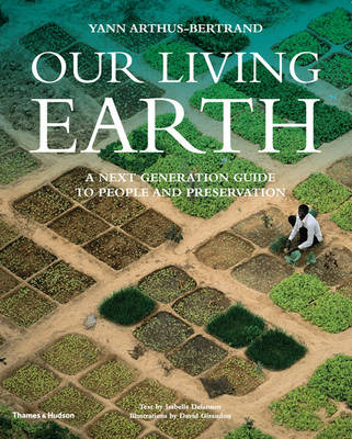 Our Living Earth by Yann Arthus-Bertrand