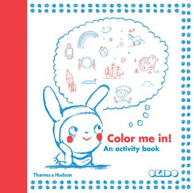 Colour me in! An Activity Book by Okido