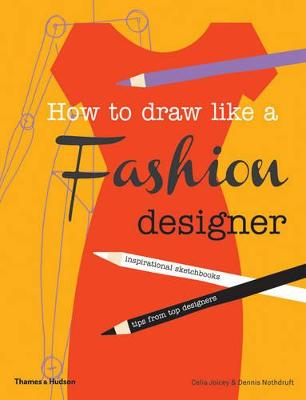 How to Draw Like a Fashion Designer:Inspirational Sketchbooks by Celia Joicey