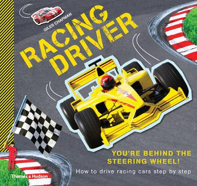 Racing Driver How to Drive Racing Cars Step by Step by Giles Chapman