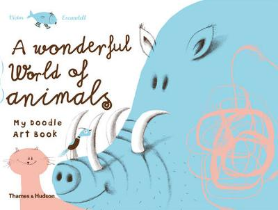 Wonderful World of Animals:My Doodle Art Book by Victor Escandell