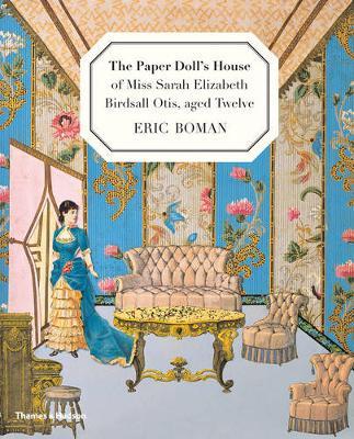 Paper Doll's House of Miss Sarah Birdsall Otis, aged twelve by Eric Boman