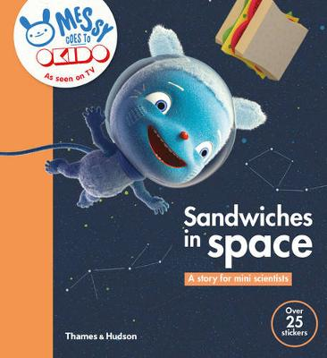 Sandwiches in Space A Story for Mini Scientists by Okido