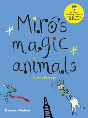 Miro's Magic Animals by Antony Penrose