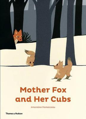Mother Fox and Her Cubs by Amandine Momenceau
