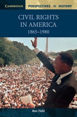 Civil Rights in America, 1865-1980 by Ron (Cotswold School) Field
