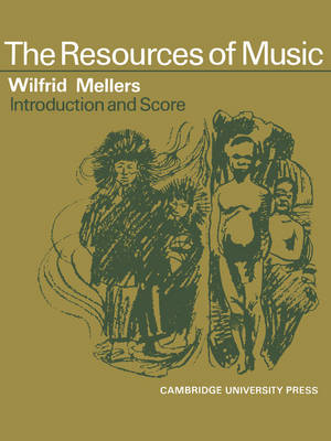 The Resources Music Vocal Score and Commentary by Wilfrid Mellers
