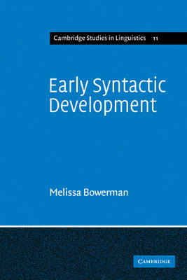 Early Syntactic Development A Cross-Linguistic Study with Special Reference to Finnish by Melissa Bowerman