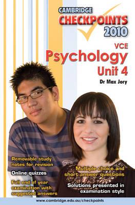 Cambridge Checkpoints VCE Psychology Unit 4 2010 by Max (Adjunct Senior Lecturer) Jory