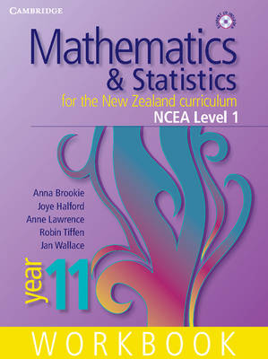 Mathematics and Statistics for the New Zealand Curriculum Year 11 Workbook by Anna Brookie, Anne Lawrence, Joye Halford, Robin Tiffen