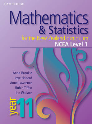 Mathematics and Statistics for the New Zealand Curriculum Year 11 NCEA Level 1 by Anna Brookie, Anne Lawrence, Joye Halford, Robin Tiffen