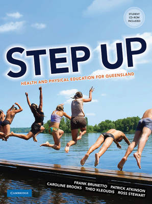 Step Up: Health and Physical Education for Queensland by Frank Brunetto, Patrick Atkinson, Caroline Brooks, Theo Kleoudis