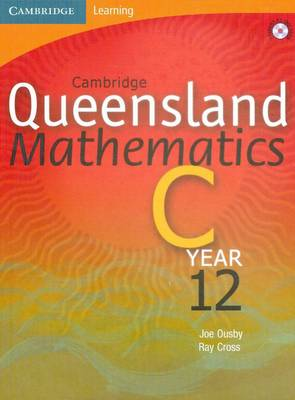 Cambridge Queensland Mathematics C Year 12 with Student CD-Rom by Joe Ousby, Ray Cross, Josian Astruc, Michael Evans