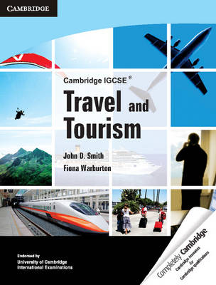 Cambridge IGCSE Travel and Tourism by John D. Smith, Fiona Warburton