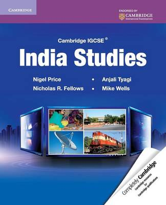 Cambridge IGCSE India Studies by Nigel Price, Michael Wells, Nicholas Fellows, Anjali Tyagi