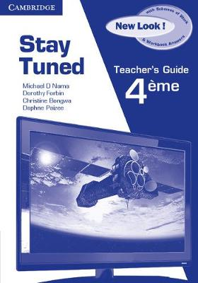 Stay Tuned New Look! Teacher's Book for 4eme by Michael D. Nama, Dorothy Forbin, Christine Bongwa, Daphne Paizee