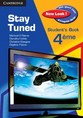 Stay Tuned New Look! Student's Book for 4eme by Michael D. Nama, Dorothy Forbin, Christine Bongwa, Daphne Paizee