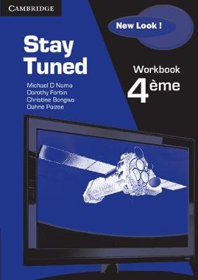 Stay Tuned New Look! Workbook for 4eme by Michael D. Nama, Dorothy Forbin, Christine Bongwa, Daphne Paizee