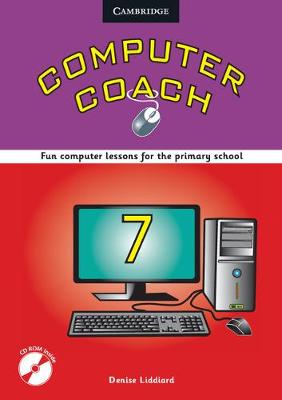 Computer Coach Book 7 Book with CD-ROM by Denise Liddiard, Helen Karlsen