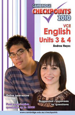 Cambridge Checkpoints VCE English Units 3 and 4 2010 by Andrea Hayes