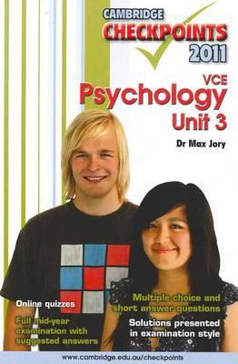 Cambridge Checkpoints VCE Psychology Unit 3 2011 by Max (Adjunct Senior Lecturer) Jory
