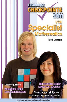 Cambridge Checkpoints VCE Specialist Mathematics 2011 by Neil Duncan
