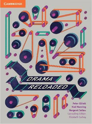 Drama Reloaded by Peter Elliott, Ned Manning, Margaret Saltau, Elizabeth Surbey
