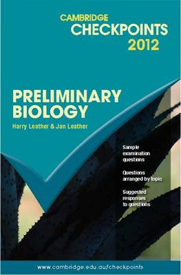Cambridge Checkpoints Preliminary Biology by Harry Leather, Jan Leather