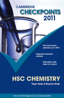 Cambridge Checkpoints HSC Chemistry 2011 by Roger Slade, Maureen Slade