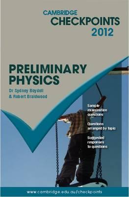 Cambridge Checkpoints Preliminary Physics by Sydney Boydell, Robert Braidwood