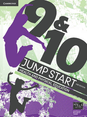 Jump Start 9 and 10 Health and Physical Education by Sally Lasslett, Chrissy Collins, Leanne Compton, Donna Davies