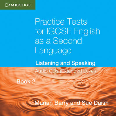 Practice Tests for IGCSE English as a Second Language Extended Level Audio CDs (2) (Book2) Listening and Speaking by Marian Barry, Susan Daish