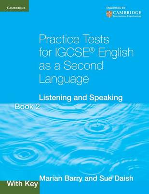 Practice Tests for IGCSE English as a Second Language Book 2, With Key Listening and Speaking by Marian Barry, Susan Daish