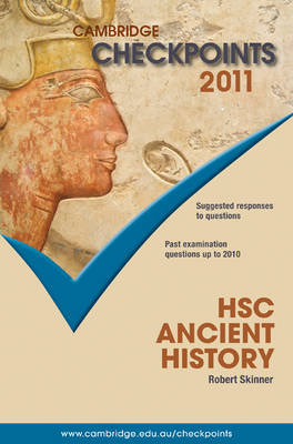 Cambridge Checkpoints HSC Ancient History 2011 by Robert Skinner