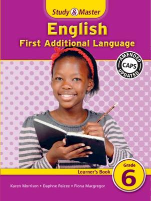 Study and Master English Grade 6 Learner's Book Study & Master English FAL Learner's Book Grade 6 Gr 6: Learner's Book by